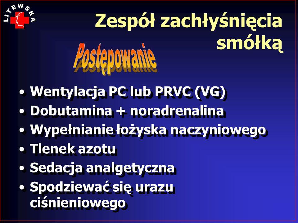 Wentylacja PC lub PRVC (VG) Dobutamina + noradrenalina Wypełnianie łożyska naczyniowego Tlenek azotu Sedacja analgetyczna Spodziewać się urazu ciśnien