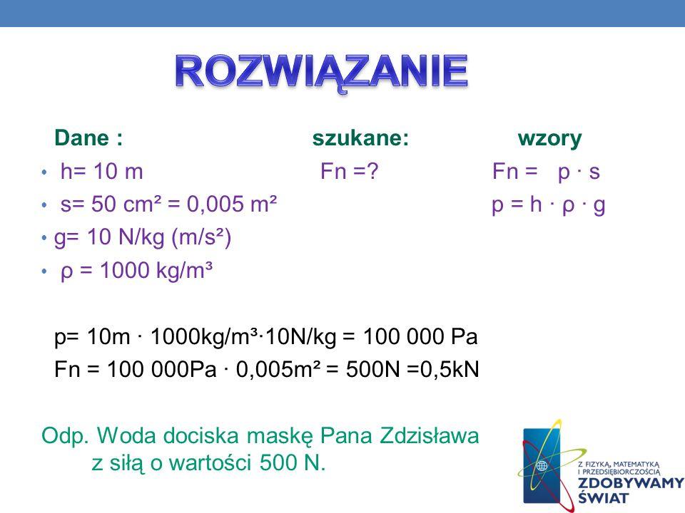 Z jaką siłą woda dociska maskę nurkującego Zdzisława na głębokości10 m? (Powierzchnia maski wynosi 50 cm²)
