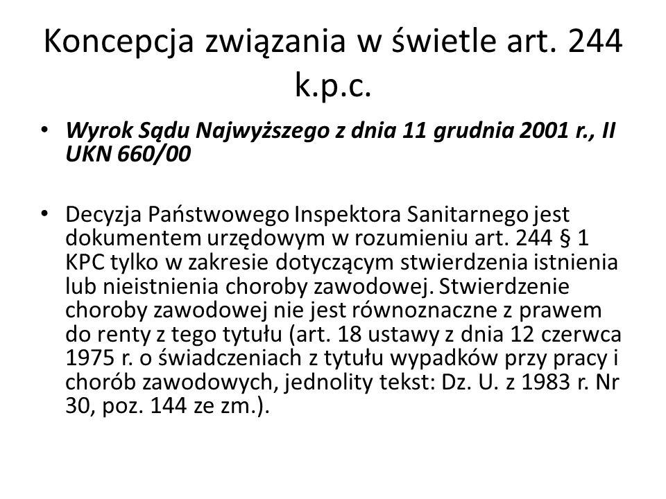 Koncepcja związania w świetle art. 244 k.p.c. Wyrok Sądu Najwyższego z dnia 11 grudnia 2001 r., II UKN 660/00 Decyzja Państwowego Inspektora Sanitarne