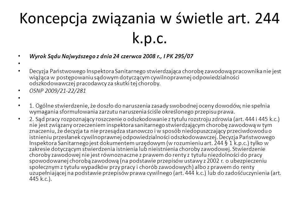 Koncepcja związania w świetle art. 244 k.p.c. Wyrok Sądu Najwyższego z dnia 24 czerwca 2008 r., I PK 295/07 Decyzja Państwowego Inspektora Sanitarnego