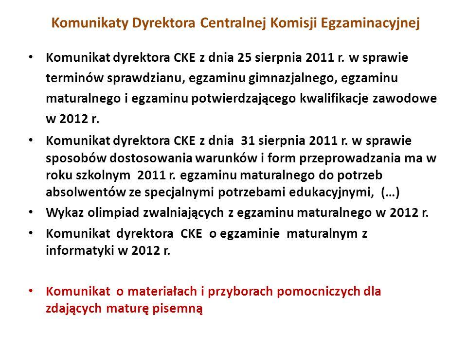 Komunikaty Dyrektora Centralnej Komisji Egzaminacyjnej Komunikat dyrektora CKE z dnia 25 sierpnia 2011 r.