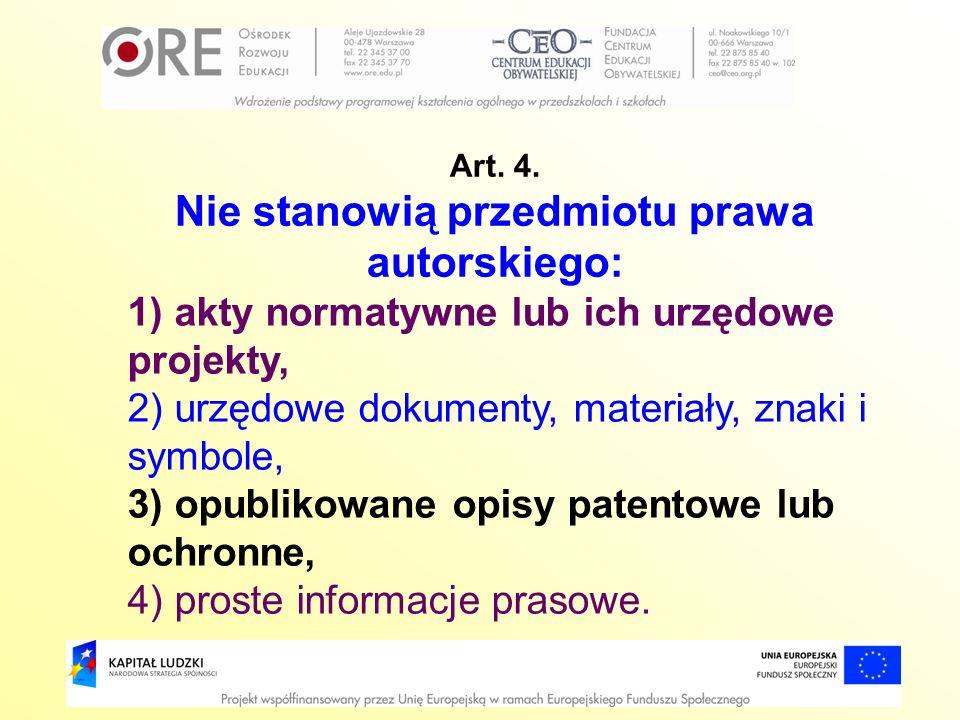 1) akty normatywne lub ich urzędowe projekty, 2) urzędowe dokumenty, materiały, znaki i symbole, 3) opublikowane opisy patentowe lub ochronne, 4) pros