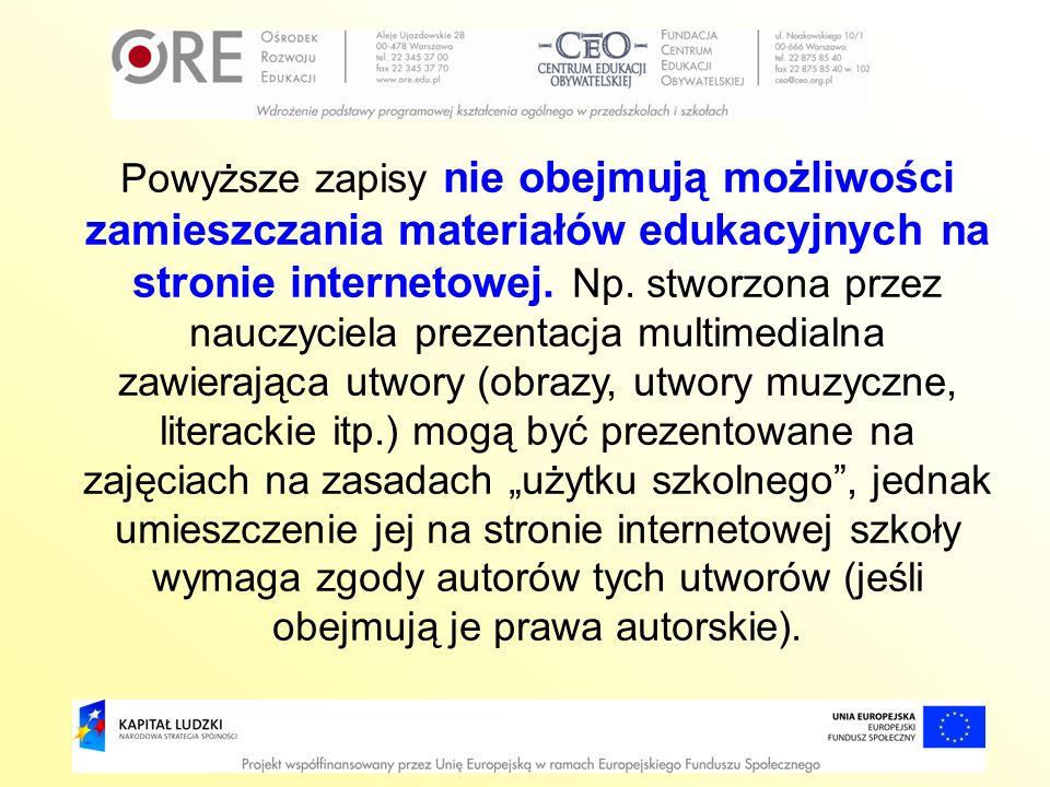 Powyższe zapisy nie obejmują możliwości zamieszczania materiałów edukacyjnych na stronie internetowej. Np. stworzona przez nauczyciela prezentacja mul