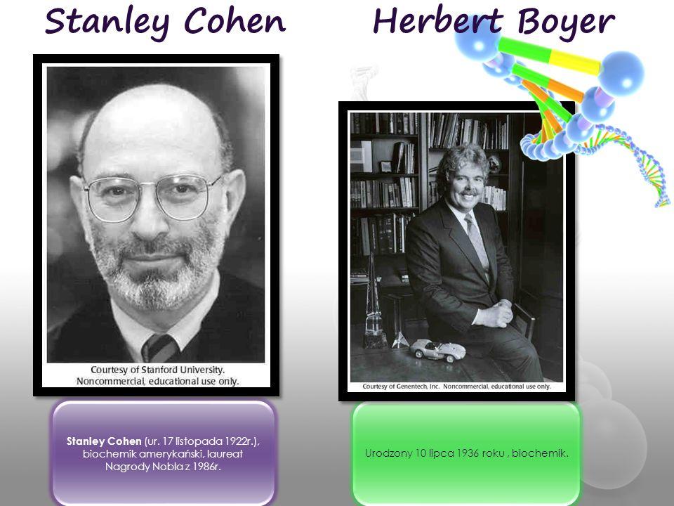 Stanley Cohen (ur. 17 listopada 1922r.), biochemik amerykański, laureat Nagrody Nobla z 1986r. Urodzony 10 lipca 1936 roku, biochemik. Stanley CohenHe