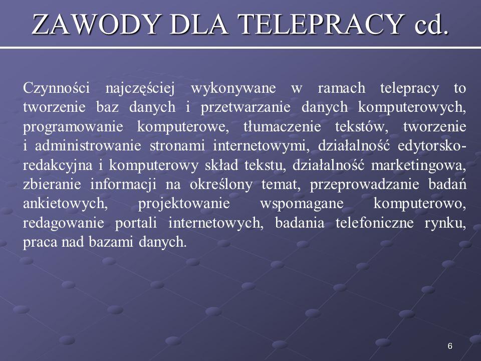 7 ZALETY TELEPRACY Tworzenie stanowisk pracy w domu albo np.
