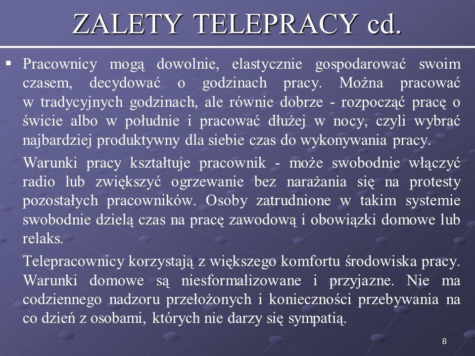 19 Warunki wprowadzenia telepracy Warunki wprowadzenia telepracy to nie tylko opracowanie technicznej strony przedsięwzięcia, ale także zawarcie porozumień i umów z pracownikami.