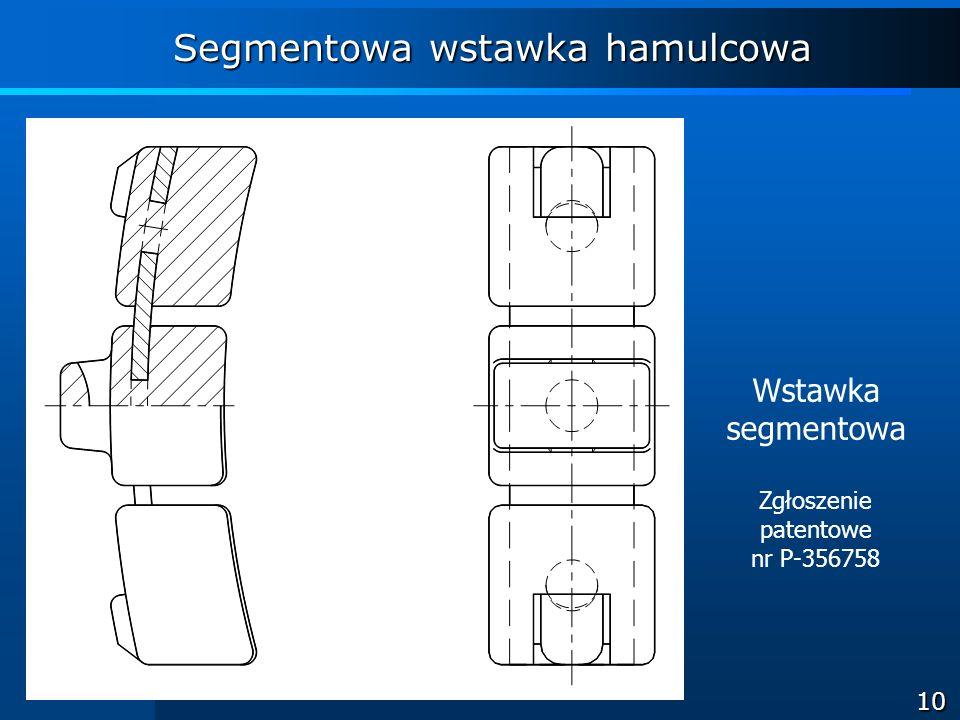 10 Segmentowa wstawka hamulcowa Wstawka segmentowa Zgłoszenie patentowe nr P-356758