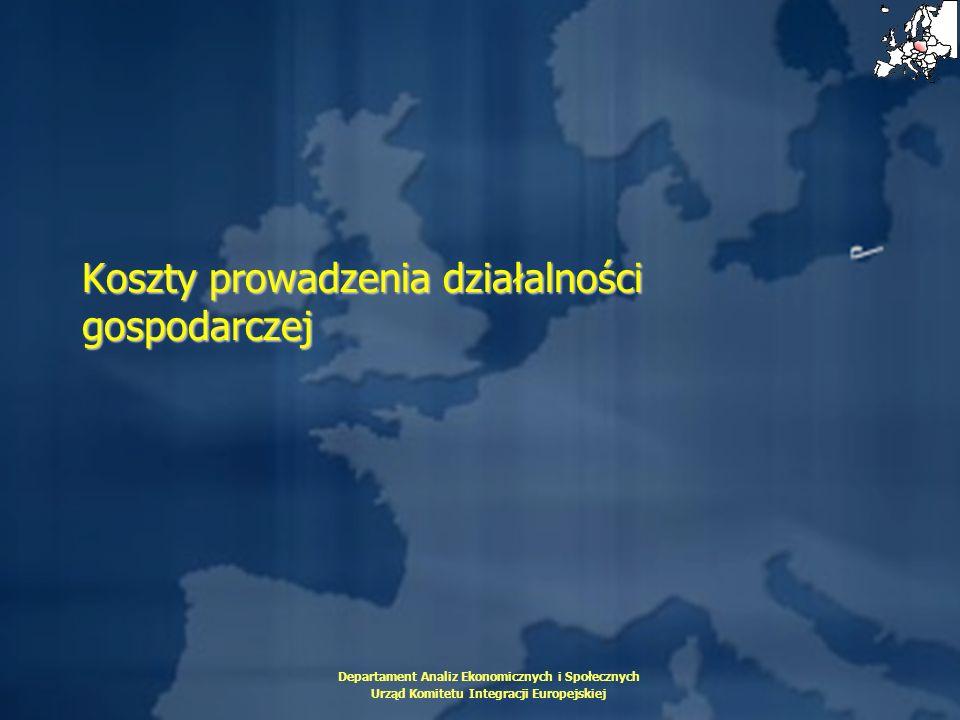 Departament Analiz Ekonomicznych i Społecznych Urząd Komitetu Integracji Europejskiej Koszty prowadzenia działalności gospodarczej