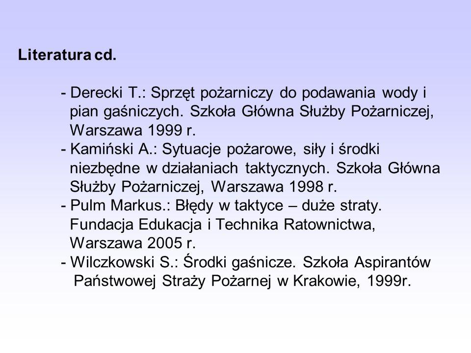 Literatura cd.- Derecki T.: Sprzęt pożarniczy do podawania wody i pian gaśniczych.