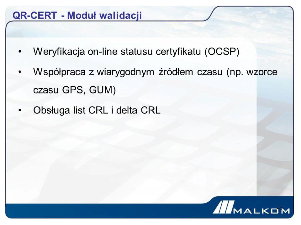 QR-CERT - Moduł walidacji Weryfikacja on-line statusu certyfikatu (OCSP) Współpraca z wiarygodnym źródłem czasu (np.