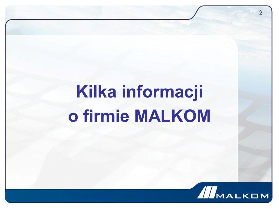 Kilka informacji o firmie MALKOM 2