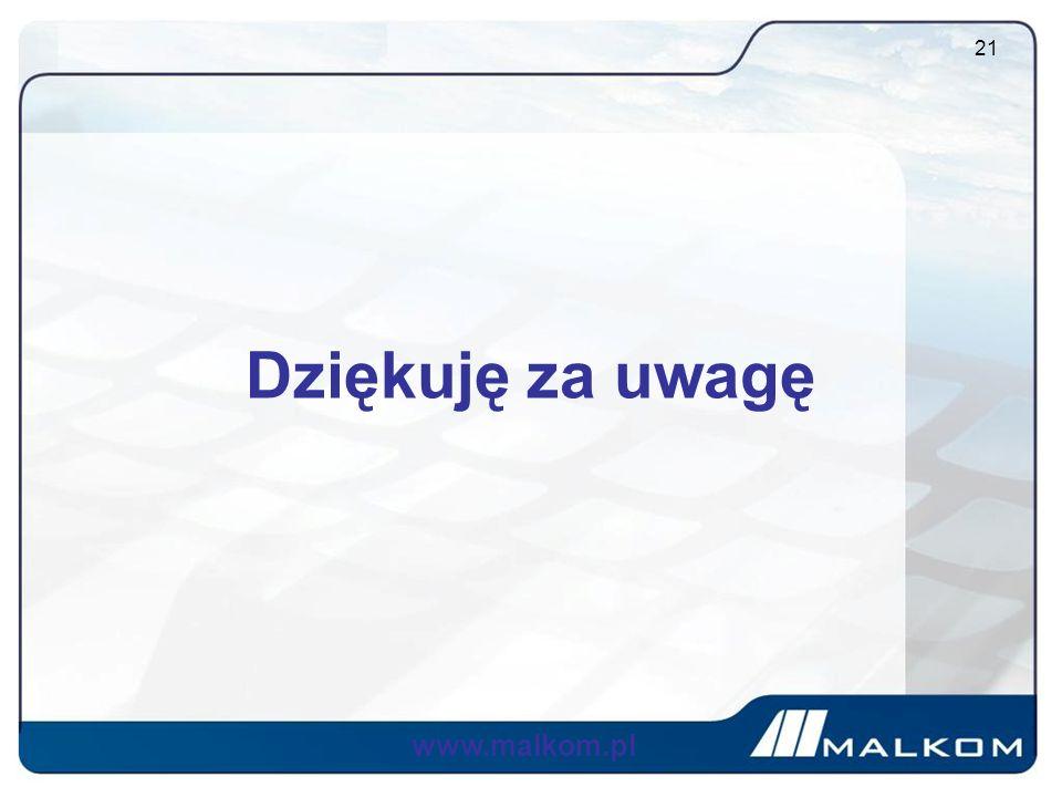 Dziękuję za uwagę 21 www.malkom.pl