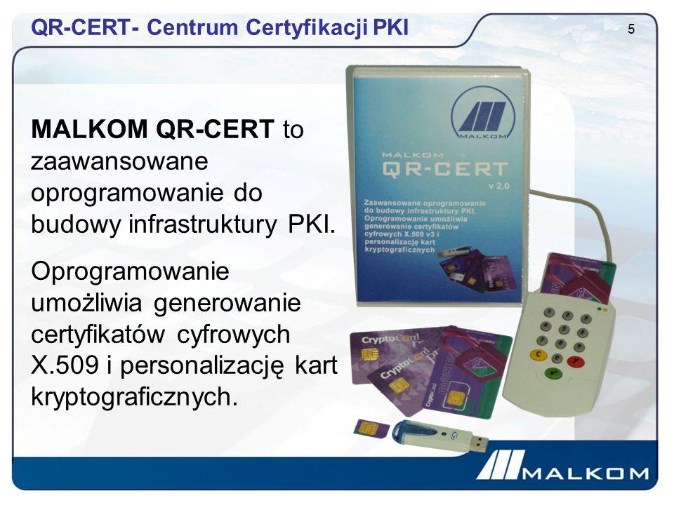 QR-CERT- Centrum Certyfikacji PKI 5 MALKOM QR-CERT to zaawansowane oprogramowanie do budowy infrastruktury PKI.