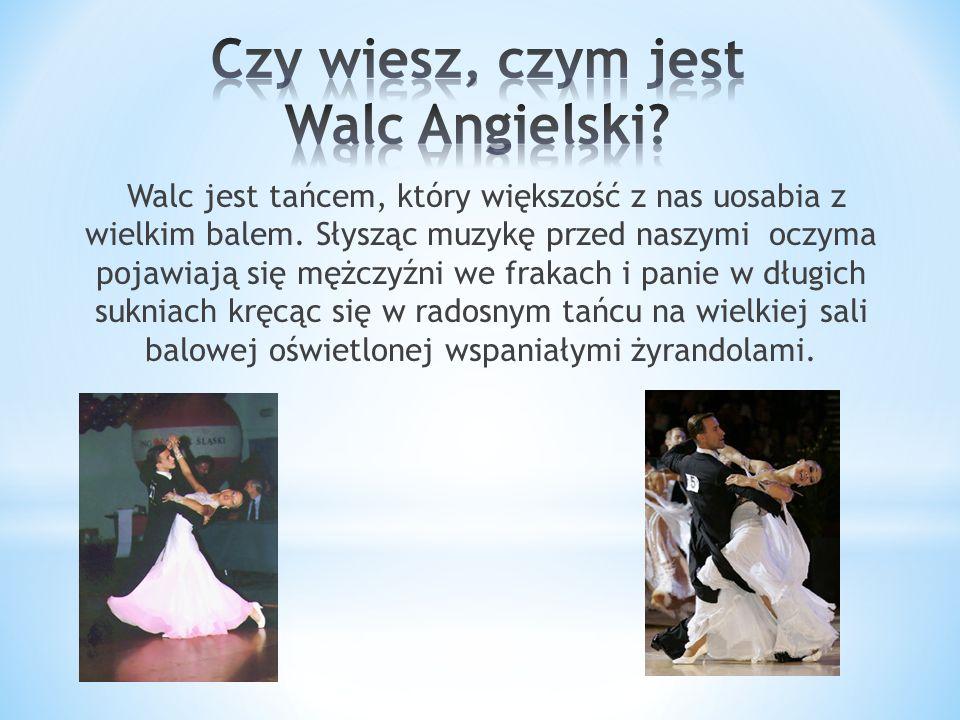 Walc jest tańcem, który większość z nas uosabia z wielkim balem. Słysząc muzykę przed naszymi oczyma pojawiają się mężczyźni we frakach i panie w dług