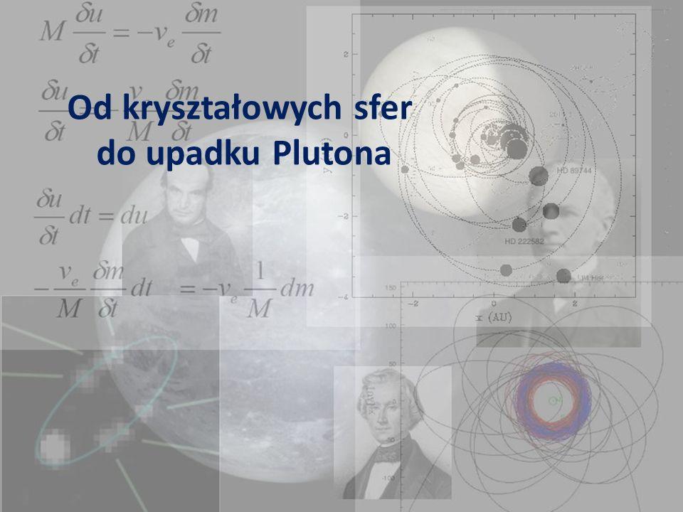 Od kryształowych sfer do upadku Plutona
