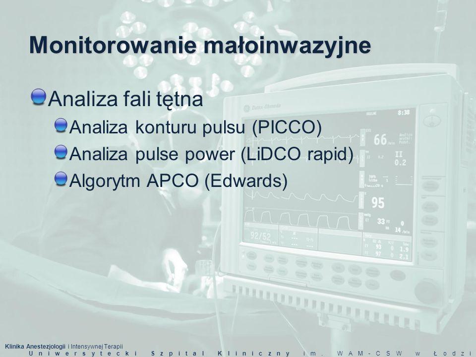 Monitorowanie małoinwazyjne Analiza fali tętna Analiza konturu pulsu (PICCO) Analiza pulse power (LiDCO rapid) Algorytm APCO (Edwards)