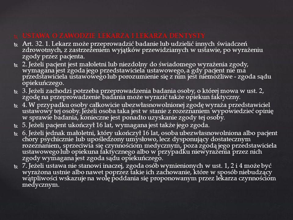 USTAWA O ZAWODZIE LEKARZA I LEKARZA DENTYSTY Art. 32. 1. Lekarz może przeprowadzić badanie lub udzielić innych świadczeń zdrowotnych, z zastrzeżeniem