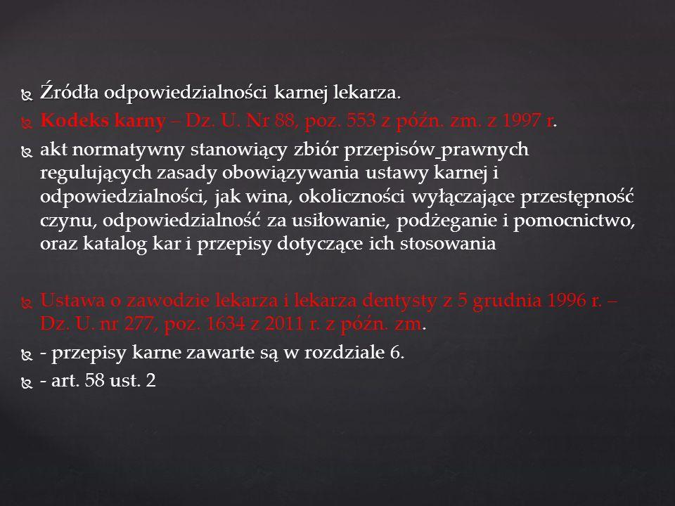 Wybrane przepisy kodeksu karnego Przestępstwa p-ko życiu i zdrowiu Art.150.