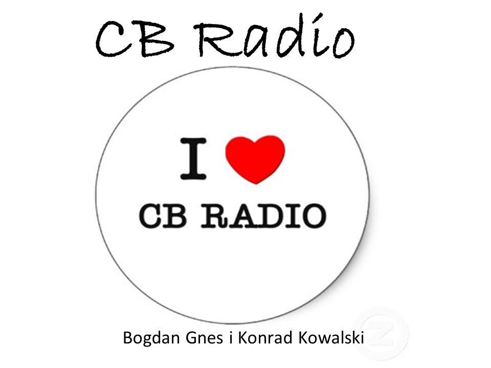 CB Radio Bogdan Gnes i Konrad Kowalski