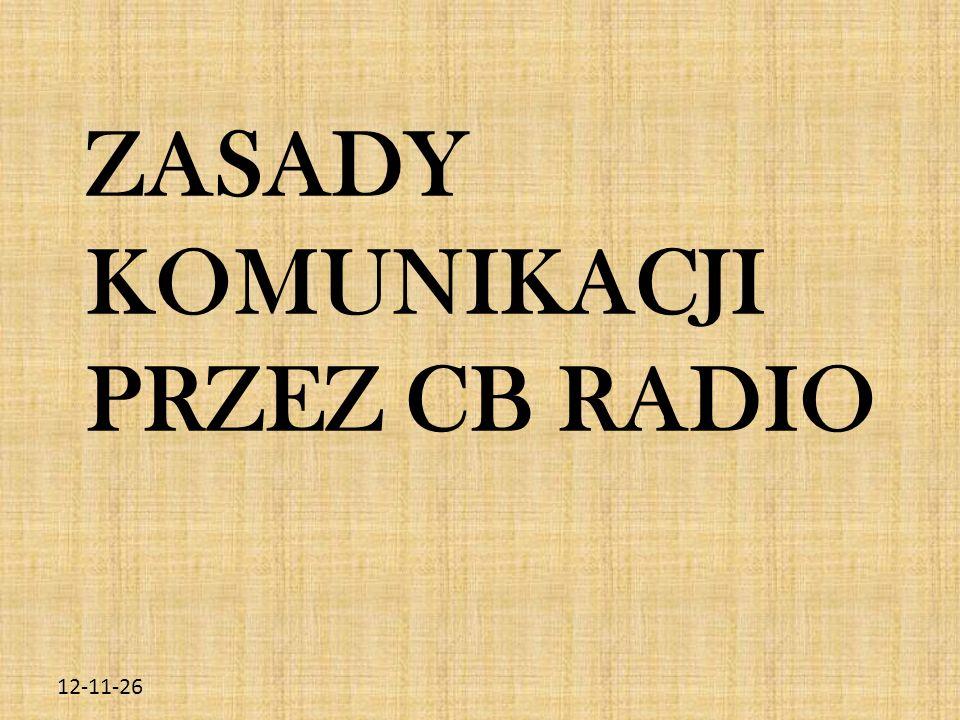 ZASADY KOMUNIKACJI PRZEZ CB RADIO 12-11-26