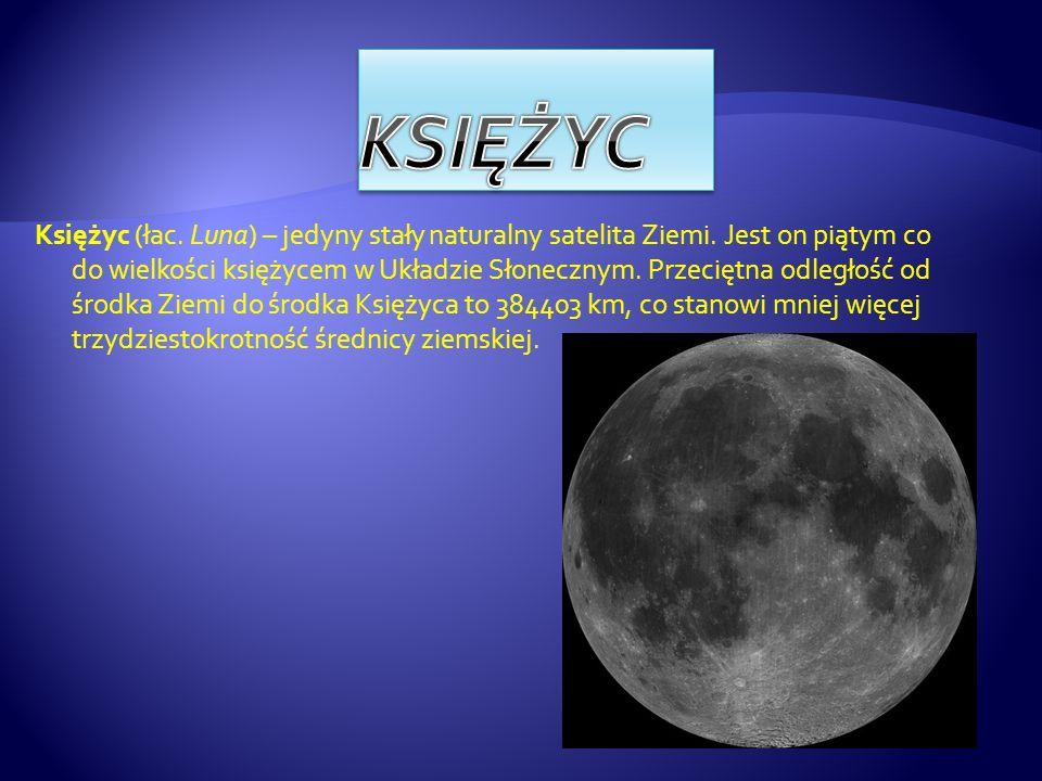 Księżyc (łac. Luna) – jedyny stały naturalny satelita Ziemi. Jest on piątym co do wielkości księżycem w Układzie Słonecznym. Przeciętna odległość od ś