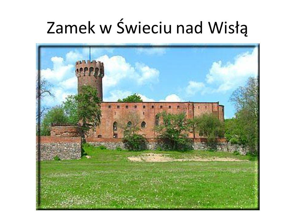 Zamek w Świeciu nad Wisłą