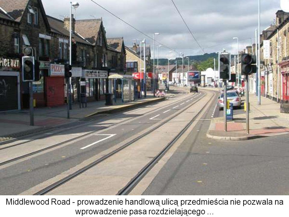 Middlewood Road - prowadzenie handlową ulicą przedmieścia nie pozwala na wprowadzenie pasa rozdzielającego...