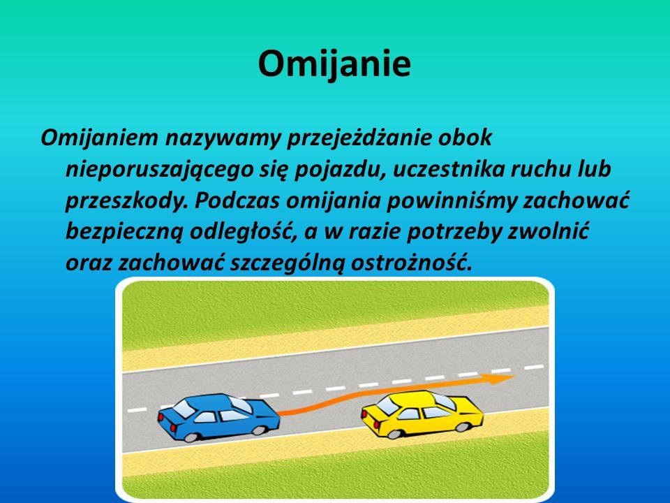 Na wąskich drogach, na których nie można zapewnić bezpiecznego odstępu od wymijanego pojazdu, kierujący powinien zmniejszyć prędkość a nawet zatrzymać