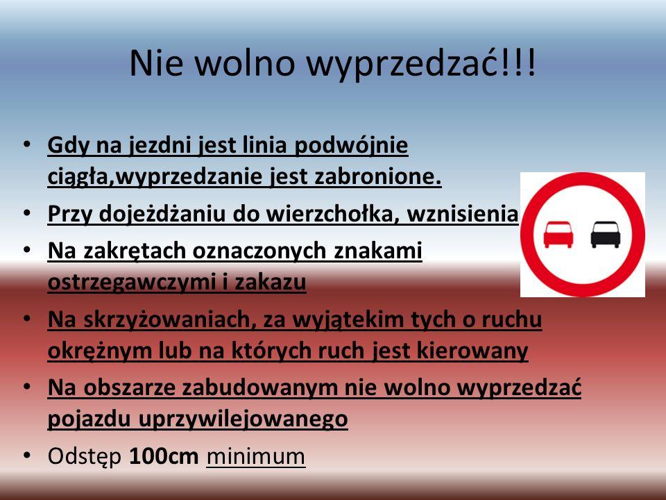 Nie wolno wyprzedzać!!.Gdy na jezdni jest linia podwójnie ciągła,wyprzedzanie jest zabronione.