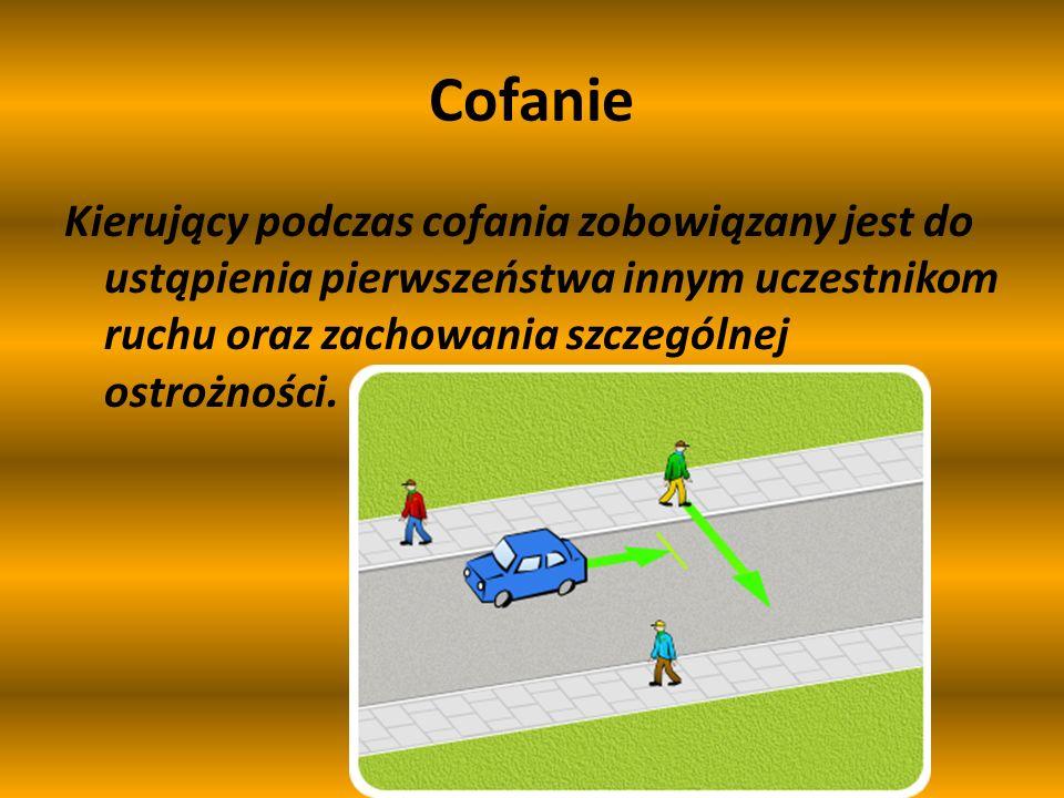 Nie wolno zawracać: w tunelu, na moście, wiadukcie, drodze jednokierunkowej, na autostradzie, na drodze ekspresowej (z wyjątkiem skrzyżowania lub miej