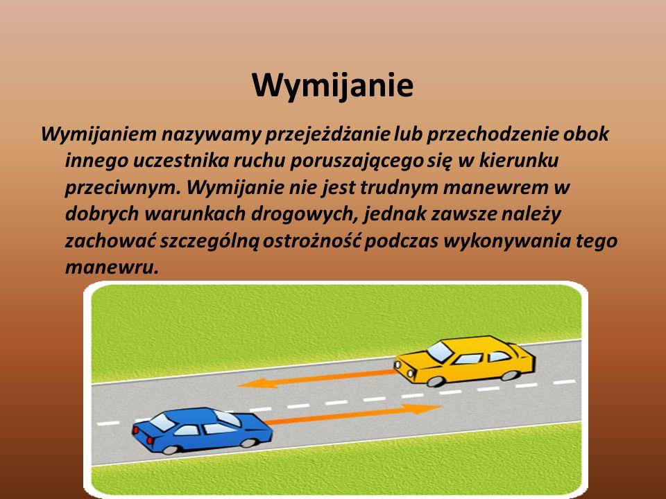 Zmiana pasa ruchu Jeżeli na ten sam pas ruchu wjeżdżają jednocześnie dwa pojazdy jadące równolegle, pierwszeństwo ma pojazd wjeżdżający na ten pas z p