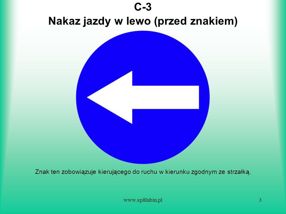 www.sp8lubin.pl14 C-13a Znak ten oznacza koniec drogi przeznaczonej dla kierujących rowerami jednośladowymi.