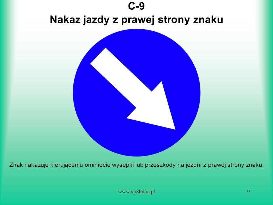 www.sp8lubin.pl20 C-18 Znak oznacza, że na drodze, na której znak został umieszczony, kierujący pojazdem silnikowym obowiązany jest stosować łańcuchy przeciwpoślizgowe na co najmniej dwóch kołach napędowych.
