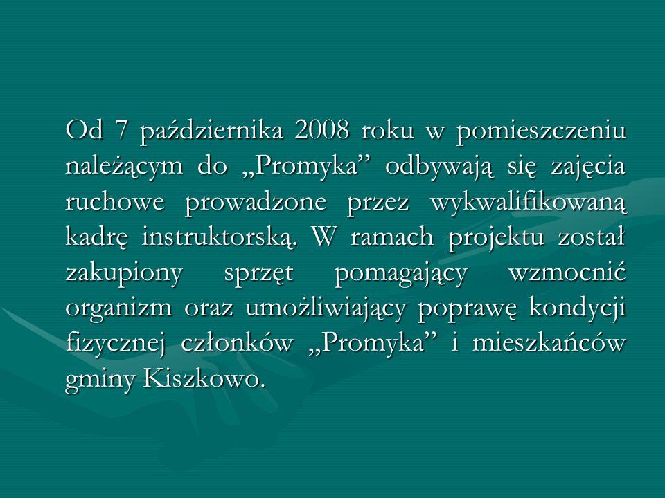 Od 7 października 2008 roku w pomieszczeniu należącym do Promyka odbywają się zajęcia ruchowe prowadzone przez wykwalifikowaną kadrę instruktorską.