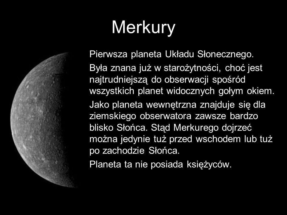 Pierwsza planeta Układu Słonecznego. Była znana już w starożytności, choć jest najtrudniejszą do obserwacji spośród wszystkich planet widocznych gołym