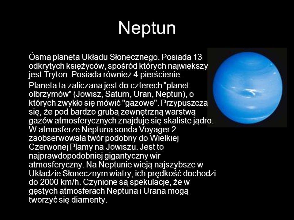 Ósma planeta Układu Słonecznego. Posiada 13 odkrytych księżyców, spośród których największy jest Tryton. Posiada również 4 pierścienie. Planeta ta zal