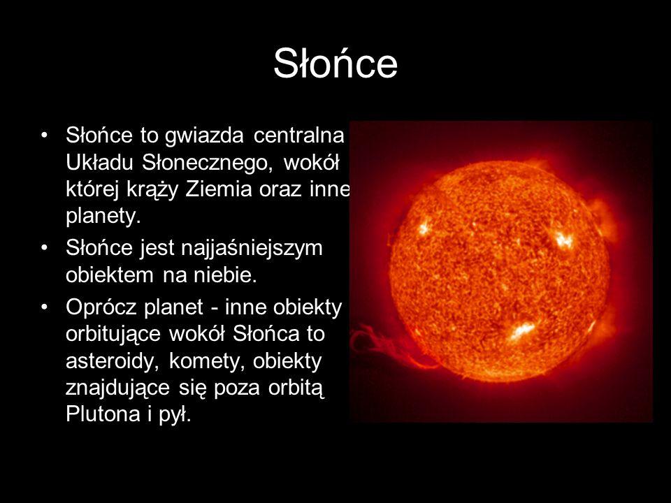 Słońce to gwiazda centralna Układu Słonecznego, wokół której krąży Ziemia oraz inne planety. Słońce jest najjaśniejszym obiektem na niebie. Oprócz pla