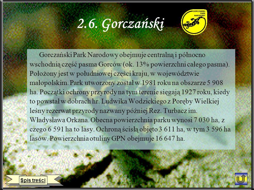 2.6. Gorczański Gorczański Park Narodowy obejmuje centralną i północno wschodnią część pasma Gorców (ok. 13% powierzchni całego pasma). Położony jest