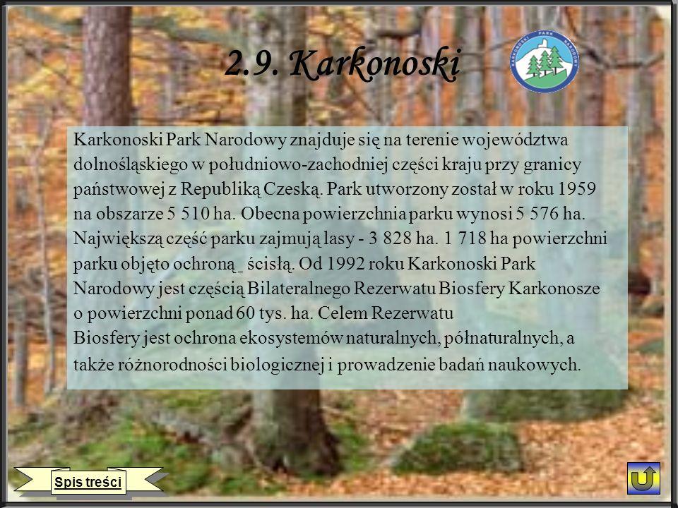 2.9. Karkonoski Karkonoski Park Narodowy znajduje się na terenie województwa dolnośląskiego w południowo-zachodniej części kraju przy granicy państwow
