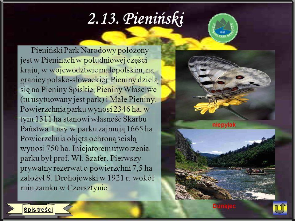 2.13. Pieniński Pieniński Park Narodowy położony jest w Pieninach w południowej części kraju, w województwie małopolskim, na granicy polsko-słowackiej