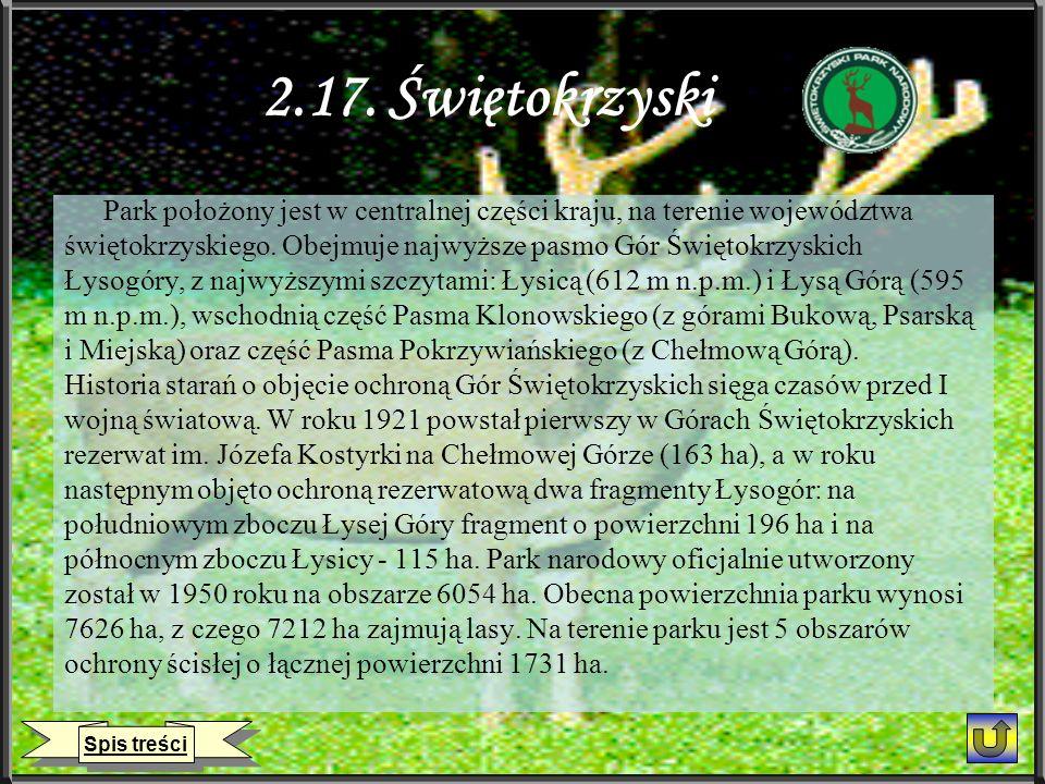 2.17. Świętokrzyski Park położony jest w centralnej części kraju, na terenie województwa świętokrzyskiego. Obejmuje najwyższe pasmo Gór Świętokrzyskic
