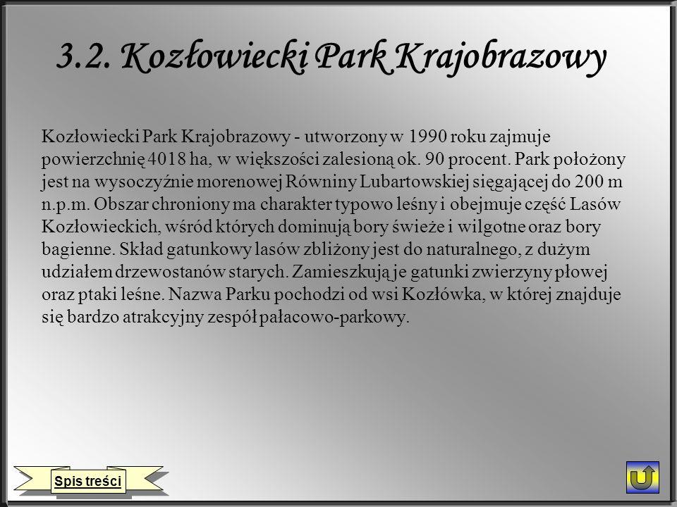 3.2. Kozłowiecki Park Krajobrazowy Kozłowiecki Park Krajobrazowy - utworzony w 1990 roku zajmuje powierzchnię 4018 ha, w większości zalesioną ok. 90 p