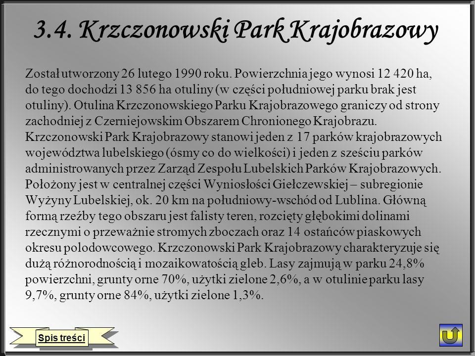 3.4. Krzczonowski Park Krajobrazowy Został utworzony 26 lutego 1990 roku. Powierzchnia jego wynosi 12 420 ha, do tego dochodzi 13 856 ha otuliny (w cz