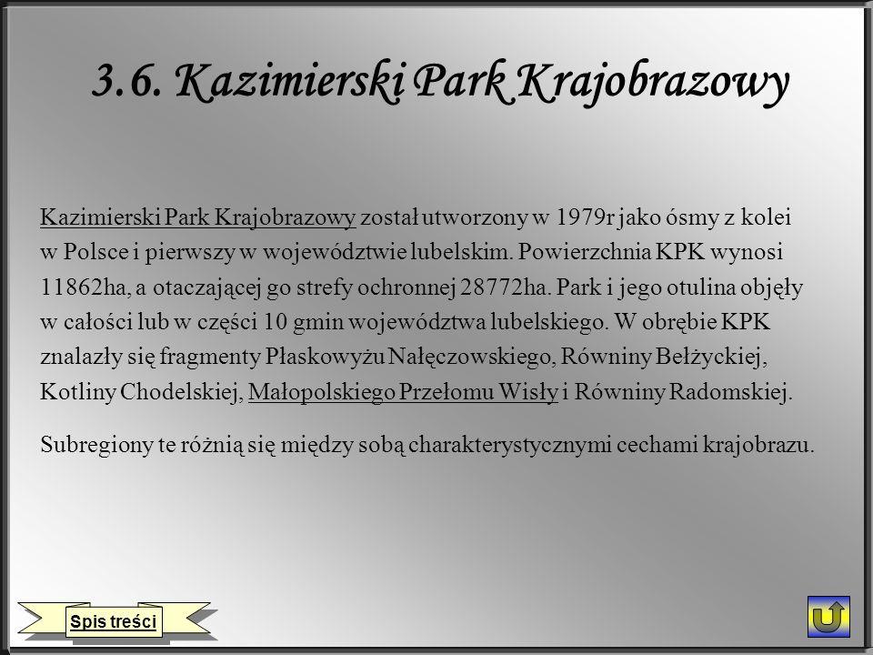 3.6. Kazimierski Park Krajobrazowy Kazimierski Park KrajobrazowyKazimierski Park Krajobrazowy został utworzony w 1979r jako ósmy z kolei w Polsce i pi