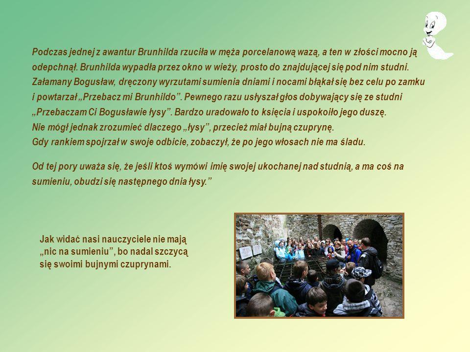 Podczas jednej z awantur Brunhilda rzuciła w męża porcelanową wazą, a ten w złości mocno ją odepchnął. Brunhilda wypadła przez okno w wieży, prosto do