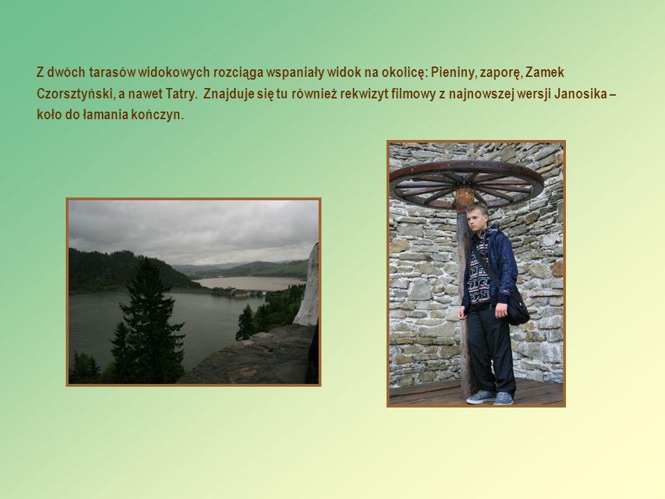 Z dwóch tarasów widokowych rozciąga wspaniały widok na okolicę: Pieniny, zaporę, Zamek Czorsztyński, a nawet Tatry. Znajduje się tu również rekwizyt f