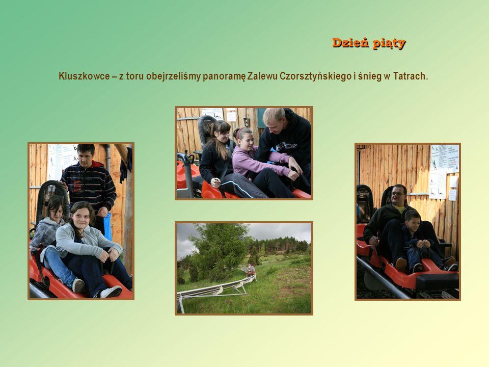 Kluszkowce – z toru obejrzeliśmy panoramę Zalewu Czorsztyńskiego i śnieg w Tatrach. Dzień piąty