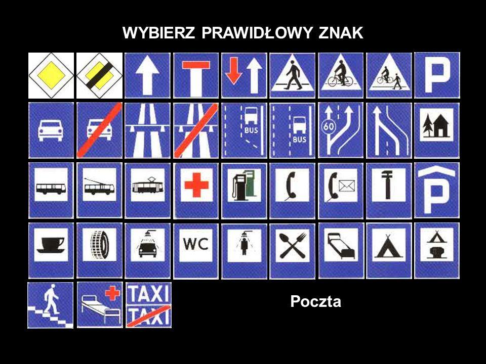 WYBIERZ PRAWIDŁOWY ZNAK Pas ruchu dla autobusów