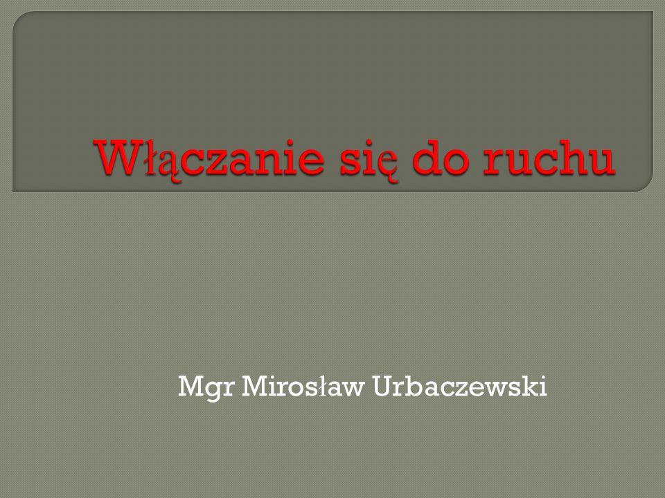 Mgr Miros ł aw Urbaczewski