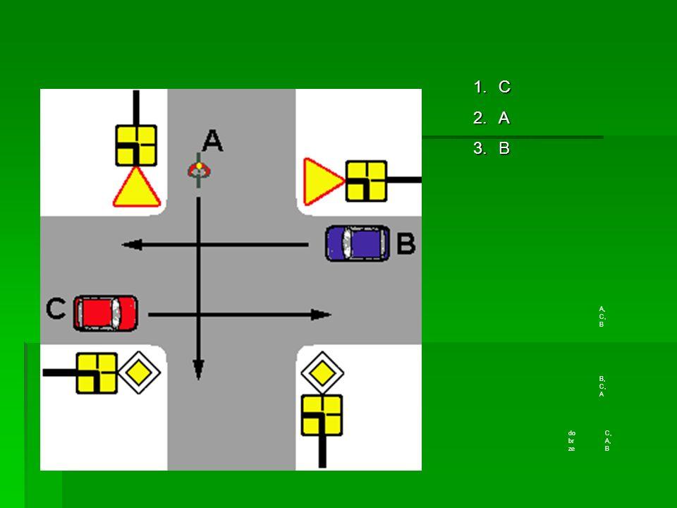 A, C, B B, C, A do br ze C, A, B 1.C 2.A 3.B